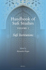 Sufi Institutions (Handbook of Oriental Studies: Section 1; The Near and Middle East #154) Cover Image