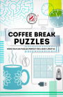 Overworked & Underpuzzled: Coffee Break Puzzles: More Than 200 Puzzles Perfect for a Busy Lifestyle Cover Image
