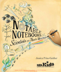 Notable Notebooks: Scientists and Their Writings Cover Image