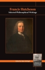 Francis Hutcheson: Selected Philosophical Writings (Library of Scottish Philosophy) Cover Image