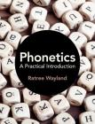 Phonetics: A Practical Introduction Cover Image