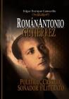Román Antonio Gutiérrez Montiel,: Político, Crítico Y Literario Cover Image