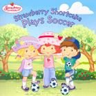 Strawberry Shortcake Plays Soccer Cover Image