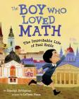 The Boy Who Loved Math: The Improbable Life of Paul Erdos Cover Image