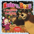 Masha and the Bear: A Magical Holiday Cover Image