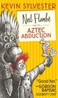Neil Flambé and the Aztec Abduction (The Neil Flambe Capers #2) Cover Image