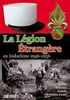 La Légion Étrangère En Indochine 1946-1956 Cover Image