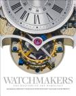 Watchmakers: The Masters of Art Horology Cover Image
