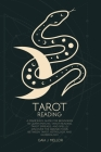 Tarot Reading: A Made Easy Guide for Beginners to Learn Psychic Tarot Reading, Tarot Spreads, and Spells. Discover the connections be Cover Image