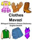 English-Swahili Clothes/Mavazi Bilingual Children's Picture Dictionary Kamusi ya Picha ya Watoto ya Lugha mbili Cover Image