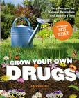 Grow Your Own Drugs: Easy Recipes for Natural Remedies and Beauty Fixes Cover Image