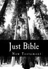 Just Bible: New Testament Cover Image