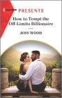 How to Tempt the Off-Limits Billionaire: An Uplifting International Romance Cover Image
