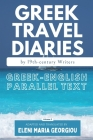 Greek Travel Diaries by 19th-century Writers: Greek-English Parallel Text Volume 3 Cover Image