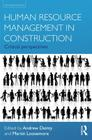 Human Resource Management in Construction: Critical Perspectives Cover Image