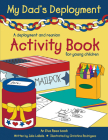 My Dad's Deployment: A Deployment and Reunion Activity Book for Young Children Cover Image