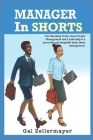 MANAGER In SHORTS: The shocking truth about people management and leadership Cover Image