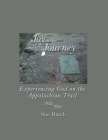 Joy in the Journey: Experiencing God on the Appalachian Trail Cover Image