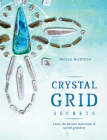 Crystal Grid Secrets: Learn the Ancient Mysticism of Sacred Geometry Cover Image