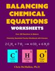 Balancing Chemical Equations Worksheets (Over 200 Reactions to Balance): Chemistry Essentials Practice Workbook with Answers Cover Image