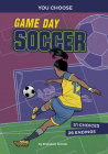 Game Day Soccer: An Interactive Sports Story Cover Image