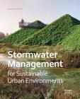 Stormwater Management for Sustainable Urban Environments Cover Image