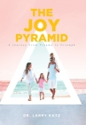 The Joy Pyramid: A Journey From Trauma to Triumph Cover Image