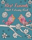 Best Friends Adult Coloring Book: Animals, Nature Patterns and Mandalas to Color with Touching and Humorous Quotes about Best Friends Cover Image