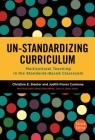 Un-Standardizing Curriculum: Multicultural Teaching in the Standards-Based Classroom (Multicultural Education) Cover Image