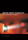Moving Image Technology: From Zoetrope to Digital Cover Image