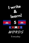 Notebook: I write and learn! 5 Khmer words everyday, 6