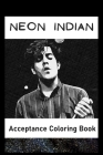 Acceptance Coloring Book: Awesome Neon Indian inspired coloring book for aspiring artists and teens. Both Fun and Educational. Cover Image