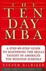 The Ten-Day MBA: A Step-By-Step Guide to Mastering the Skills Taught in America's Top Business Schools Cover Image
