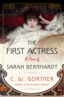 The First Actress: A Novel of Sarah Bernhardt Cover Image