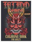 Tattoo Demon Midnight Coloring Book for Adults: Tattoo Adult Coloring Book, Beautiful and Awesome Tattoo Coloring Pages Such As Adult to Get Stress Re Cover Image