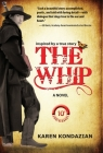 The Whip: A Novel Inspired by the Story of Charley Parkhurst Cover Image