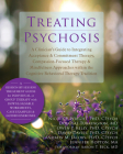 Treating Psychosis: A Clinician's Guide to Integrating Acceptance & Commitment Therapy, Compassion-Focused Therapy & Mindfulness Approache Cover Image