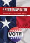 Election Manipulation: Is America's Voting System Secure? Cover Image
