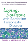 Loving Someone with Borderline Personality Disorder: How to Keep Out-of-Control Emotions from Destroying Your Relationship Cover Image