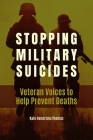 Stopping Military Suicides: Veteran Voices to Help Prevent Deaths Cover Image