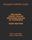 Michigan Court Rules Michigan Rules of Evidence 2020 Edition: West Hartford Legal Publishing Cover Image