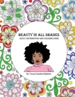 Beauty in All Shades: Adult Affirmation and Coloring Book Cover Image