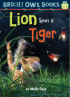 Lion Spies a Tiger (Bright Owl Books) Cover Image