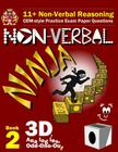 11+ Non Verbal Reasoning: The Non-Verbal Ninja Training Course. Book 2: 3D, Analogies and Odd-One-Out: CEM-style Practice Exam Paper Questions w Cover Image
