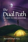 The Dual Path: An Earth to Stars Adventure Cover Image