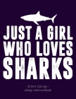 Just a Girl Who Loves Sharks: Back to School Notebook Gift 8.5x11 College Ruled Cover Image