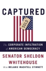 Captured: The Corporate Infiltration of American Democracy Cover Image