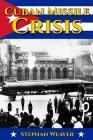 Cuban Missile Crisis: A History From Beginning to End Cover Image