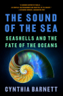 The Sound of the Sea: What Seashells Can Tell Us About the Past and Future Cover Image