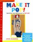 Make It Pop!: Activities and Adventures in Pop Art (Art Explorers) Cover Image